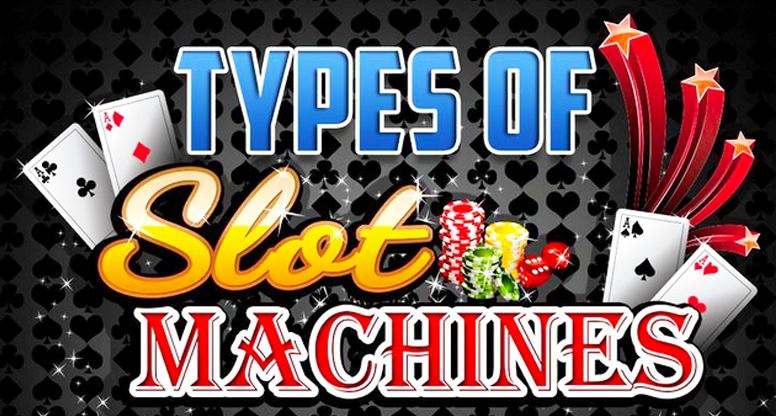 Slots Machine Types, slot machine, internet slot, slot gambling